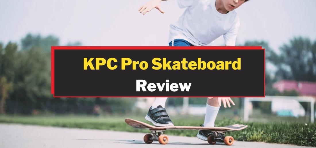 KPC Pro Skateboard Review