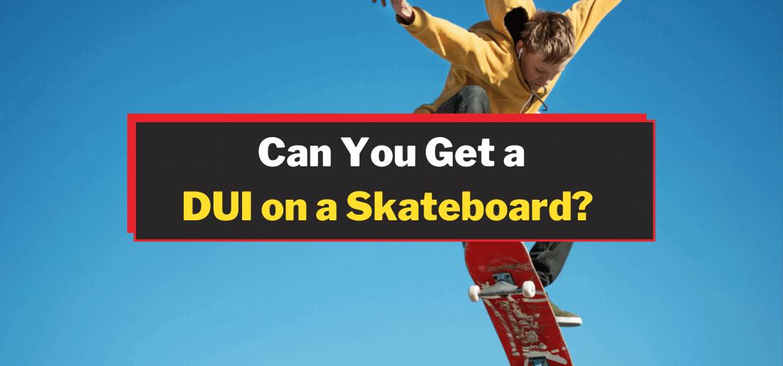 DUI on a Skateboard