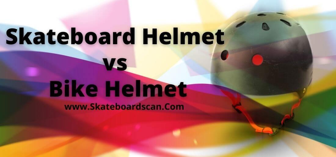 Skateboard Helmets Vs Bike Helmets